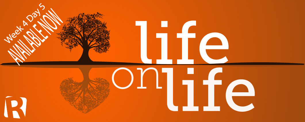 Life on Life Week 4 Day 5–Gospel of Mark