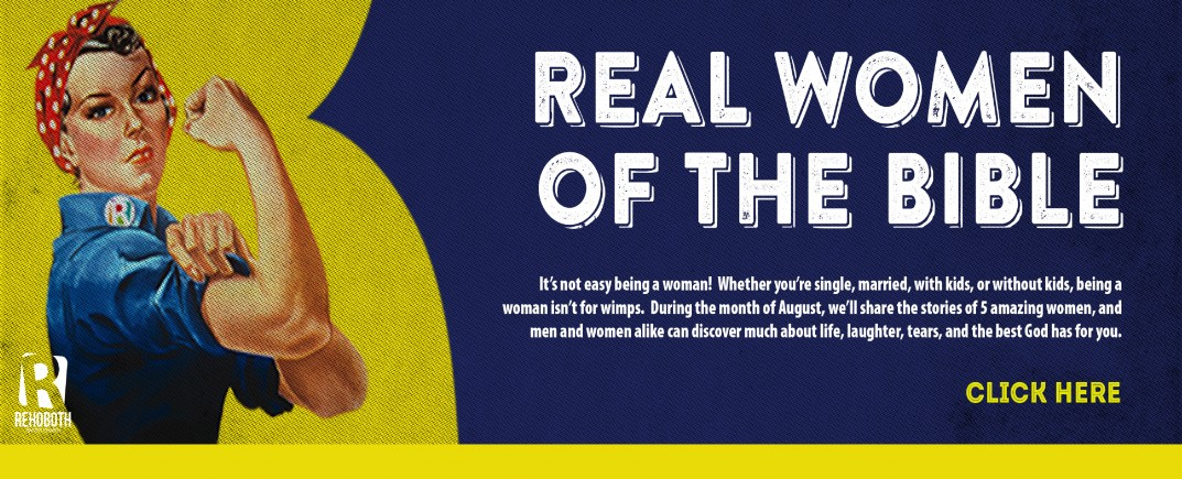 August Messages: Real Women of the Bible