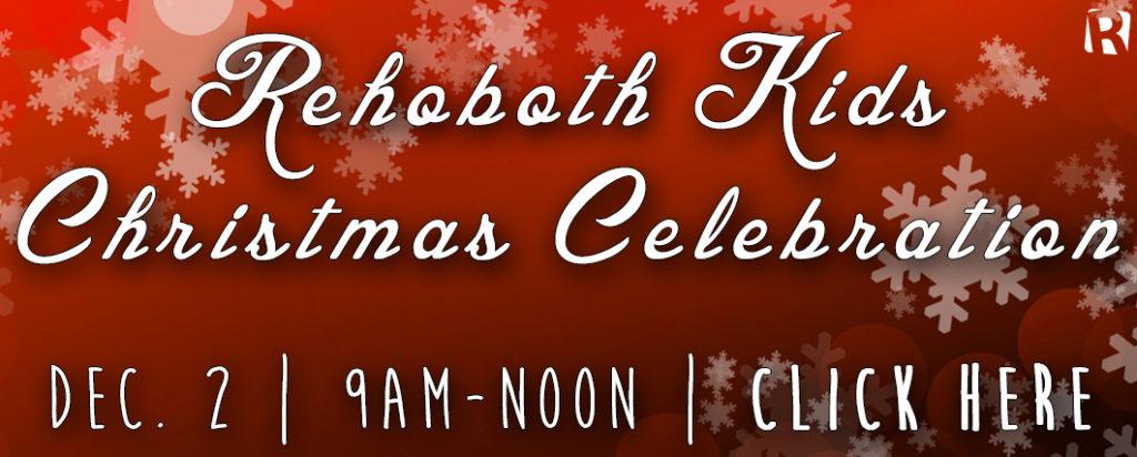 Rehoboth Kids Christmas Celebration