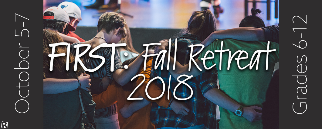 FIRST: Student Fall Retreat 2018